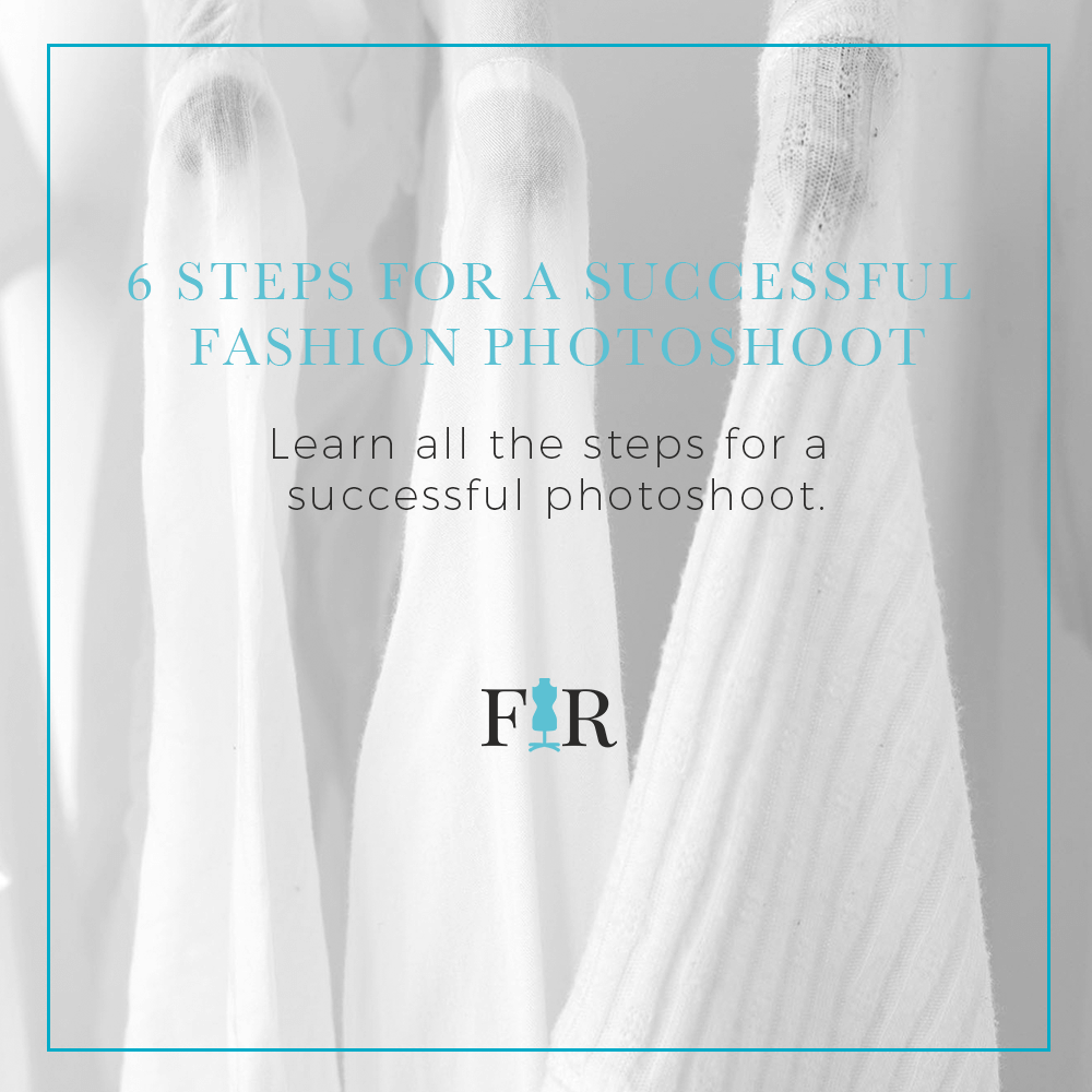 6 steps for successful fashion photoshoot